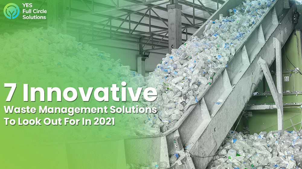 7 Innovative Waste Management Solutions To Look Out For In 2021
