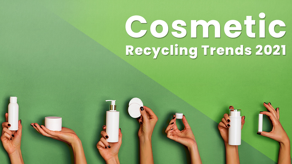 Cosmetic Recycling Trends 2021