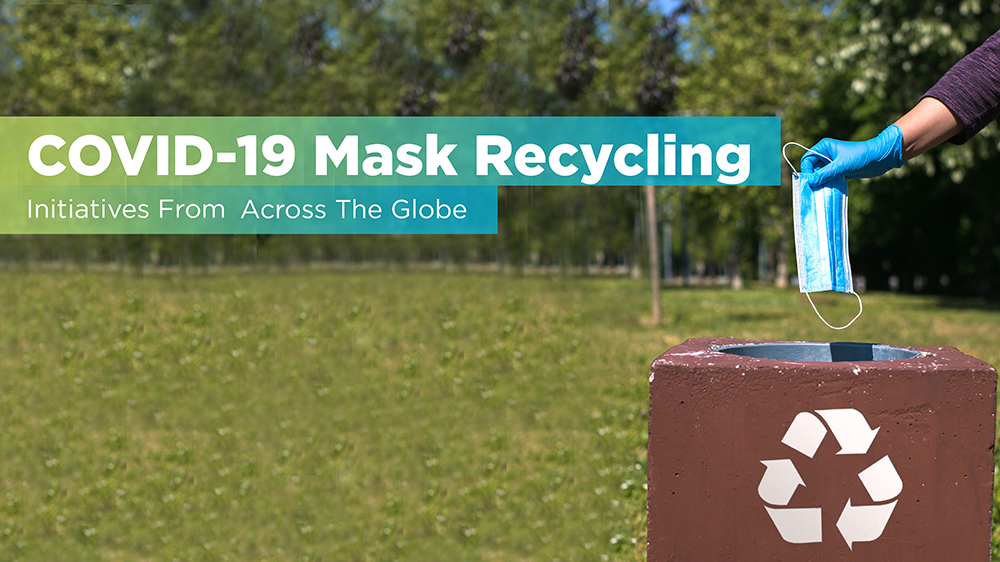 COVID-19 Mask Recycling Initiatives From Across The Globe